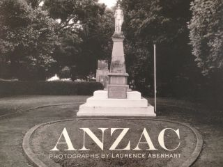 Laurence Aberhart - ANZAC - photographs by Laurence Aberhart